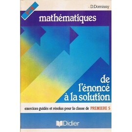 Mathematiques - De L'�nonc� � La Solution de Domissy Daniel