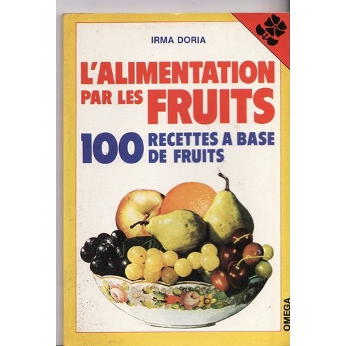 l 39 alimentation par les fruits 100 recettes base de fruits. Black Bedroom Furniture Sets. Home Design Ideas