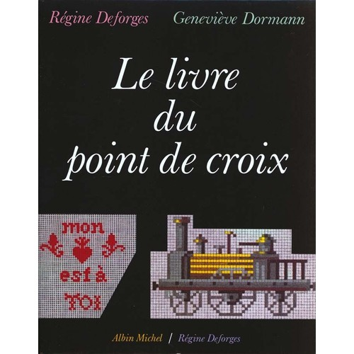 Le livre du point de croix de deforges regine neuf occasion for Le grand livre du minimalisme