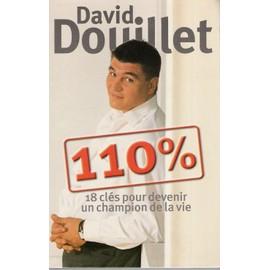 110 %, 18 Cl�s Pour Devenir Un Champion De La Vie de david douillet