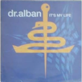 It's My Life - Dr Alban