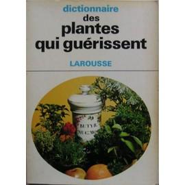 Dictionnaire Des Plantes Qui Gu�rissent de Dr DEBUIGNE G�rard