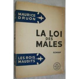 Les Rois Maudits. Tome Iv. La Loi Des Males. de maurice druon