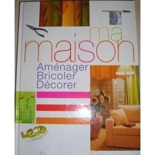Maison, Aménager, Bricoler, Décorer De Dubois-Pétroff, Marie Pierre