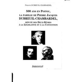 La Famille De Pierre-Jacques Dubreuil-Chambardel de dubreuil-chambardel, philippe
