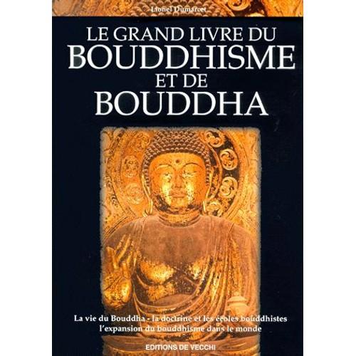 le grand livre du bouddhisme et de bouddha de lionel. Black Bedroom Furniture Sets. Home Design Ideas