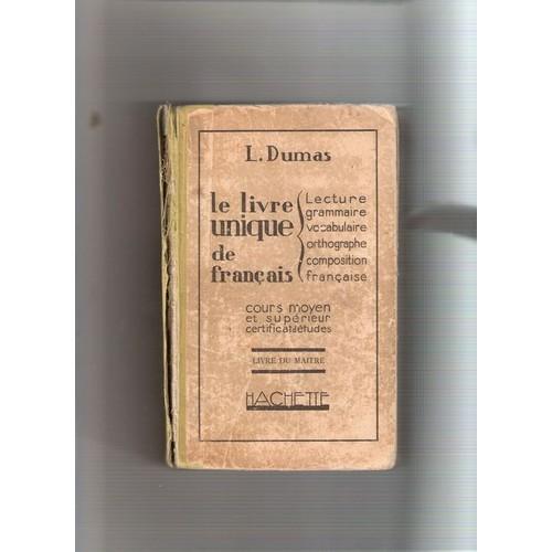 le livre unique de fran ais cours moyen et sup rieur certificat d 39 etudes livre du ma tre de l dumas. Black Bedroom Furniture Sets. Home Design Ideas