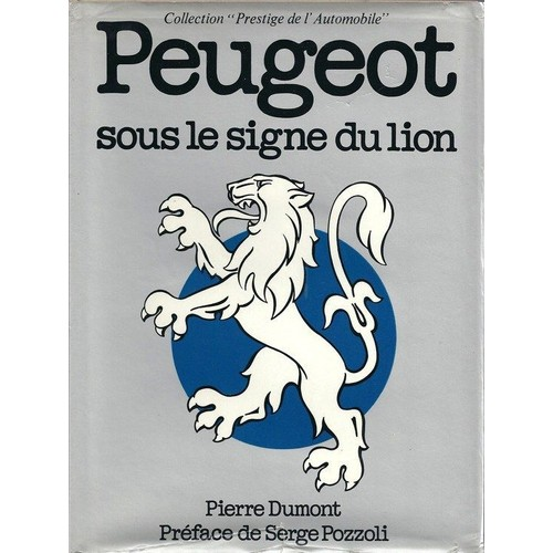 peugeot sous le signe du lion de pierre dumont neuf. Black Bedroom Furniture Sets. Home Design Ideas