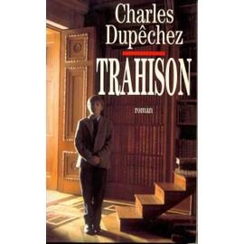 Trahison de Dup�chez, Charles