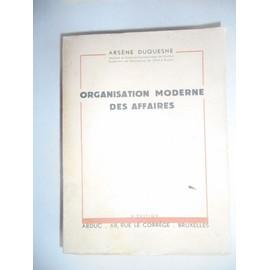 L'organisation Moderne Des Affaires de duquesne, ars�ne