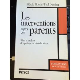 Les Interventions Aupr�s Des Parents - Bilan Et Analyse Des Pratiques Socio-�ducatives de Durning