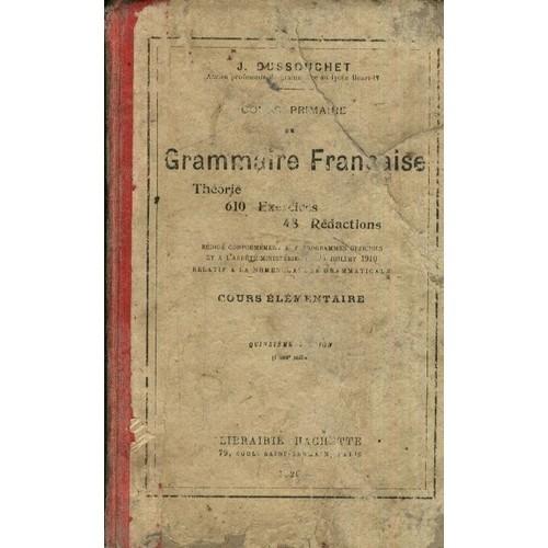 Cours Primaire De Grammaire Française : Théorie, 610 Exercices, 48