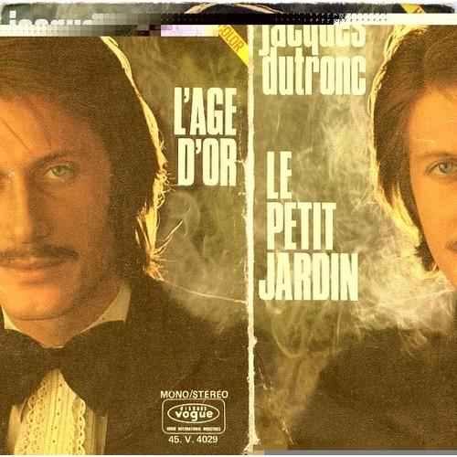 Le Petit Jardin / L\'age D\'or - Jacques Dutronc - Achat et vente 45 ...