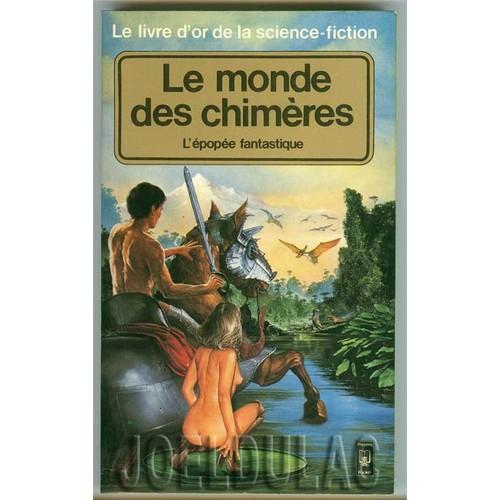 L Epopee Fantastique Heroic Fantasy Le Monde Des Chimeres