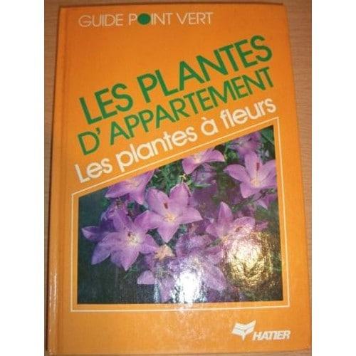 les plantes d appartement les plantes a fleurs de edgar gugenhan. Black Bedroom Furniture Sets. Home Design Ideas
