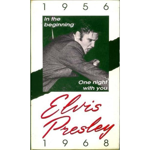 Elvis Presley : 1956 In The Beginning, 1968 One Night With