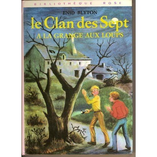 Le clan des sept a la grange aux loups de enid blyton - La grange aux loups vercors ...