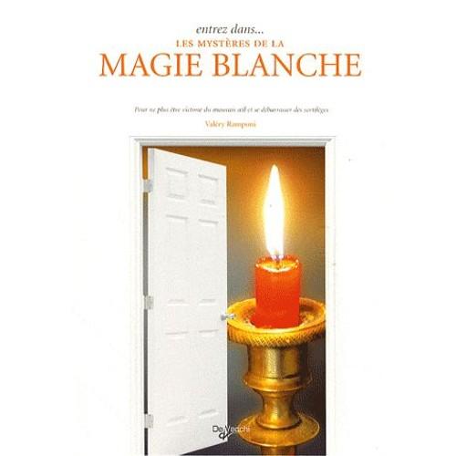 entrez dans les myst res de la magie blanche pour ne plus tre victime du mauvais oeil et se. Black Bedroom Furniture Sets. Home Design Ideas