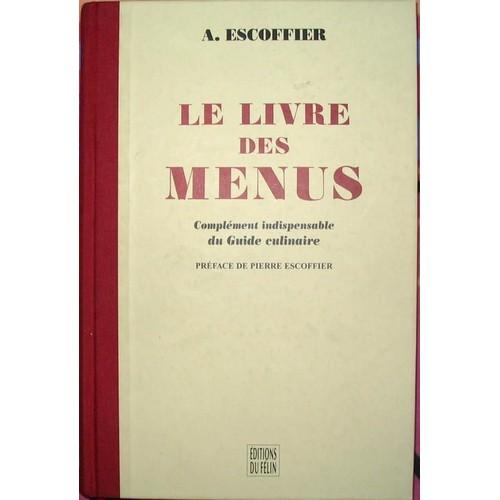 le livre des menus compl ment indispensable du guide