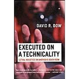 Executed On A Technicality : Lethal Injustice On America's Death Row de David R. Dow