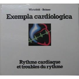 Exempla Cardiologica - Rythme Cardiaque Et Troubles Du Rythme de wirtzfeld br�uer