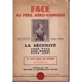 Face Au Péril Aéro-Chimique : La Sécurité Chez Vous Sans Masque Sans Abri de Bruere, Paul
