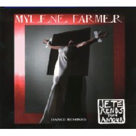 Je Te Rends Ton Amour - Dance Remixes - Farmer, Myl�ne