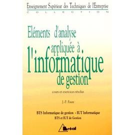 Elements D'analyse Appliquee A L'informatique De Gestion Bts/Iut - Cours Et Exercices R�solus de Jean-Paul Faure