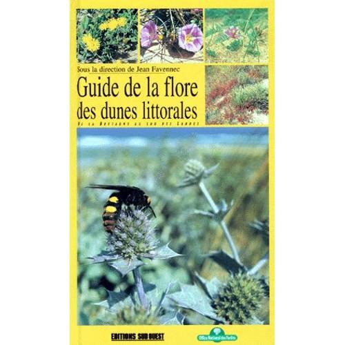 Guide de la flore des dunes littorales de la bretagne au sud des landes - Journal sud ouest landes ...