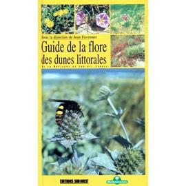 Guide De La Flore Des Dunes Littorales - De La Bretagne Au Sud Des Landes de Journal Sud Ouest