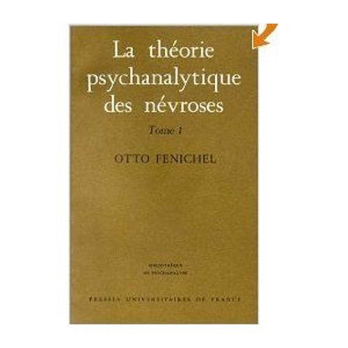 La Théorie Psychanalytique Des Névroses N° 1 de otto fenichel