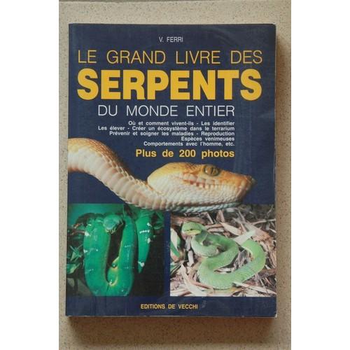 Le grand livre des serpents du monde entier de vincenzo for Livre les maisons du monde