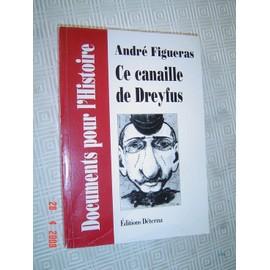 Ce Canaille De Dreyfus de Figueras, Andr�