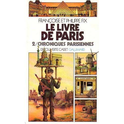 le livre de paris tome 2 chroniques parisiennes de florence fix format poche. Black Bedroom Furniture Sets. Home Design Ideas