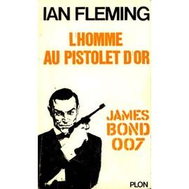 James Bond 007 : L'homme au pistolet d'or - Ian Fleming