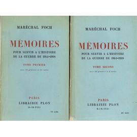M�moires Pour Servir � L'histoire De La Guerre De 1914-1918. 2 Tomes. de FOCH Mar�chal