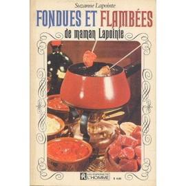 Fondues Et Flamb�es De Maman Lapointe de Suzanne Lapointe