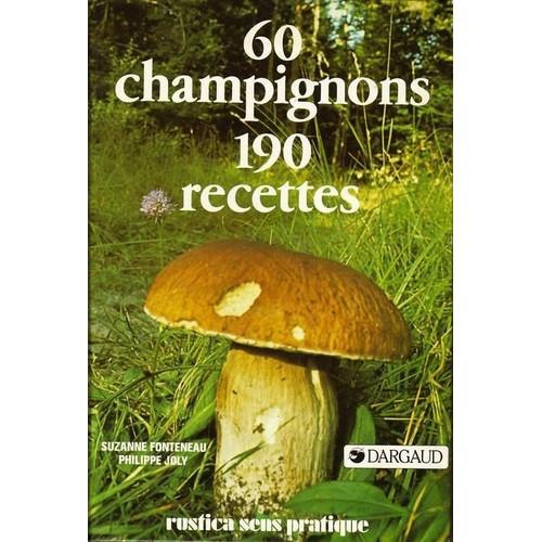60 champignons 190 recettes de suzanne fonteneau neuf occasion. Black Bedroom Furniture Sets. Home Design Ideas
