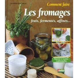 Comment faire les fromages Suzanne Fonteneau