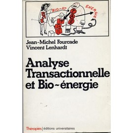 Analyse Transactionnelle Et Bio-Energie de Vincent Lenhardt
