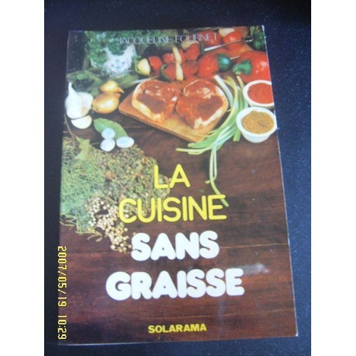 La cuisine sans graisse de j fournet achat vente neuf - Cuisiner sans graisse ...