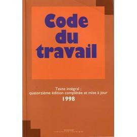 Code Du Travail - Texte Int�gral de La Vie Ouvri�re