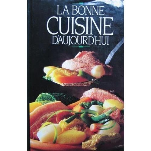 La bonne cuisine d 39 aujourd hui de france loisirs for La bonne cuisine