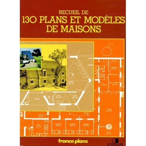 Recueil de 130 plans et modeles de maisons de collectif - Livre de plan de maison ...