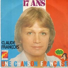 17 Ans - Une Chanson Francaise - Claude Fran�ois