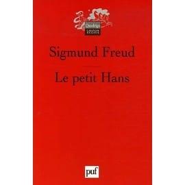 Le Petit Hans - Analyse De La Phobie D'un Gar�on De Cinq Ans de Sigmund Freud