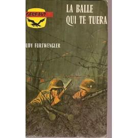 La Balle Qui Te Tuera de FURTWENGLER, RUDY
