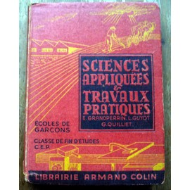 Sciences Appliqu�es Et Travaux Pratiques. Fin D'etudes-Gar�ons. de e. grandperrin