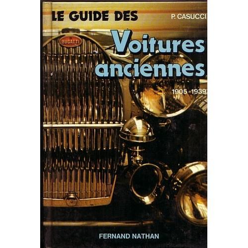 le guide des voitures anciennes une histoire des marques du monde entier les mod les. Black Bedroom Furniture Sets. Home Design Ideas