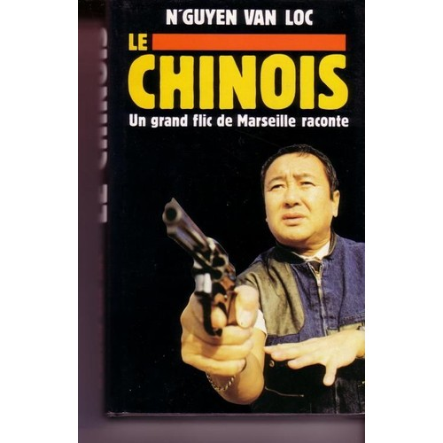LE CHINOIS - Un grand flic de Marseille raconte